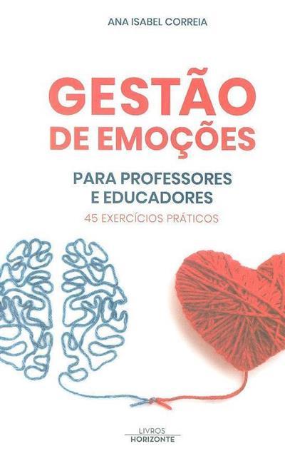 Gestão de emoções para professores e educadores (Ana Isabel Correia)
