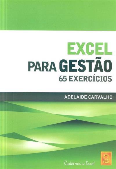 Excel para gestão, 65 exercícios (Adelaide Carvalho)