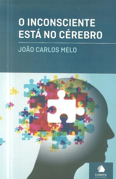 O inconsciente está no cérebro (João Carlos Melo)