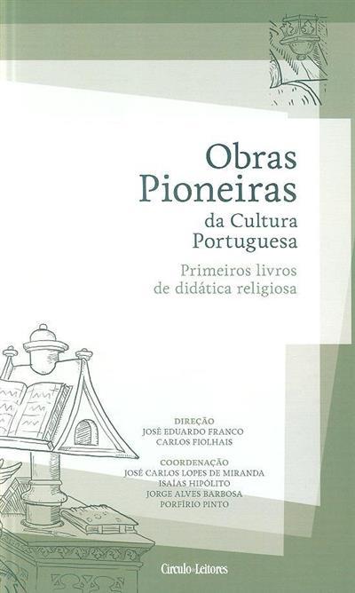 Primeiros livros de didática religiosa (coord. José Carlos Lopes de Miranda... [et al.])