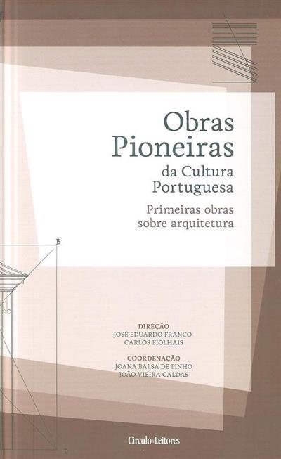 Primeiras obras sobre arquitetura (coord. Joana Balsa de Pinho, João Vieira Caldas)