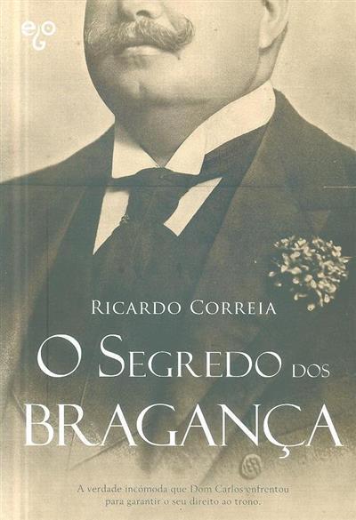 O segredo dos Bragança (Ricardo Correia)