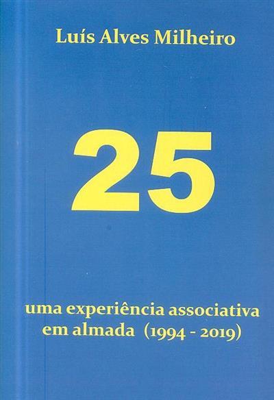 25, uma experiência associativa em Almada (1994-2019) (Luís Alves Milheiro)