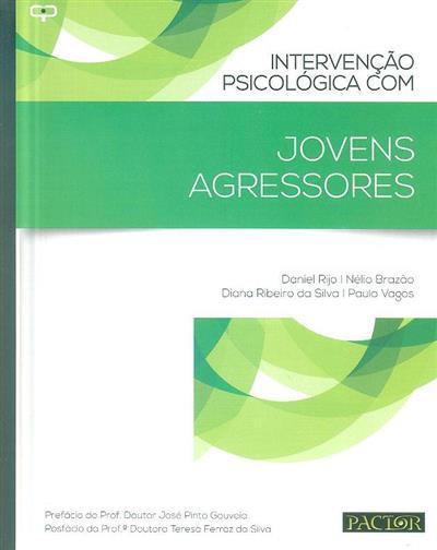Intervenção psicológica com jovens agressores (Daniel Rijo... [et al.])