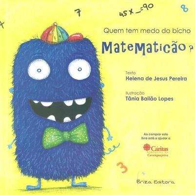 Quem tem medo do bicho matematicão? (texto Helena de Jesus Pereira)
