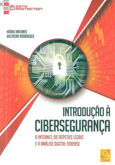 Introdução à cibersegurança (Mário Antunes, Baltazar Rodrigues)