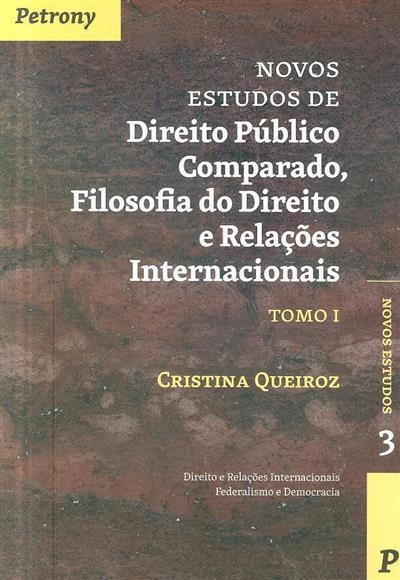 Novos estudos de direito público comparado, filosofia do direito e relações internacionais (Cristina Queiroz)
