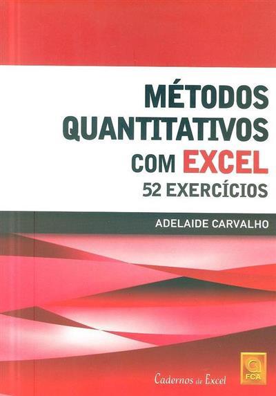 Métodos quantitativos com excel (Adelaide Carvalho)