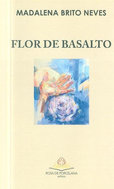 Flor de basalto (Madalena Brito Neves)
