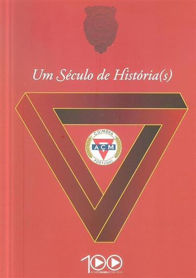 Um século de história(s) (José Carlos Santos Pinho)