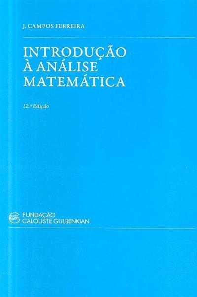 Introdução à análise matemática (J. Campos Ferreira)