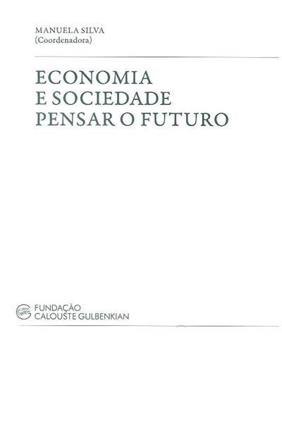 Economia e sociedade pensar o futuro (coord. Manuela Silva)