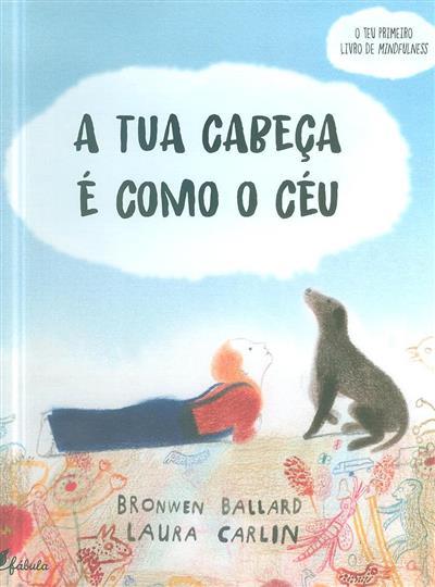A tua cabeça é como o céu (Bronwen Ballard)