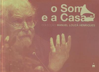 O som e a casa (textos Manuel Louzã Henriques)