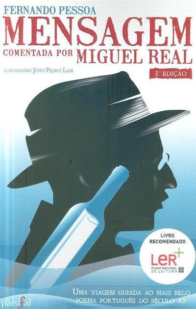 Mensagem de Fernando Pessoa (coment. por Miguel Real)