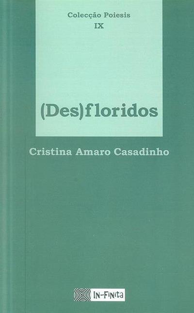 (Des)floridos (Cristina Amaro Casadinho)