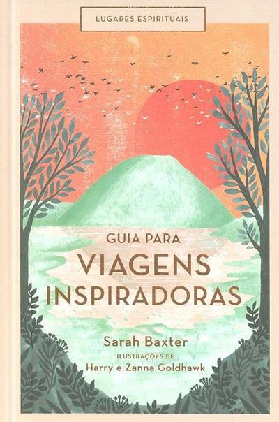 Guia para viagens inspiradoras (Sarah Baxter)
