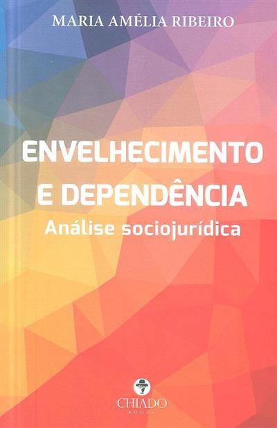 Envelhecimento e dependência (Maria Amélia Ribeiro)