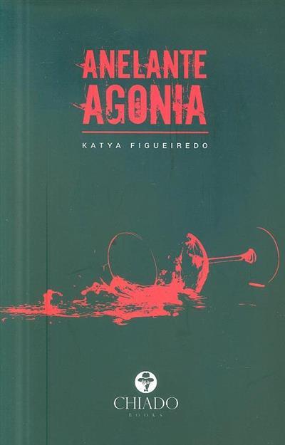 Anelante agonia (Katya Figueiredo)