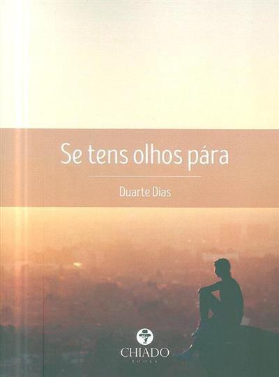 Se tens olhos, pára (Duarte Pinto Dias)