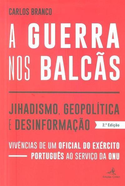 A guerra nos Balcãs (Carlos Branco)