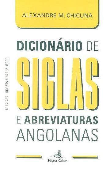 Dicionário de siglas e abreviaturas angolanas (Alexandre Mavungo Chicuna ?)