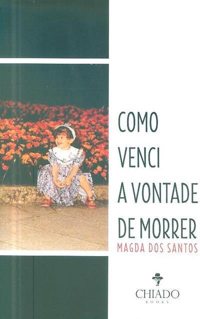 Como venci a vontade de morrer (Magda dos Santos)