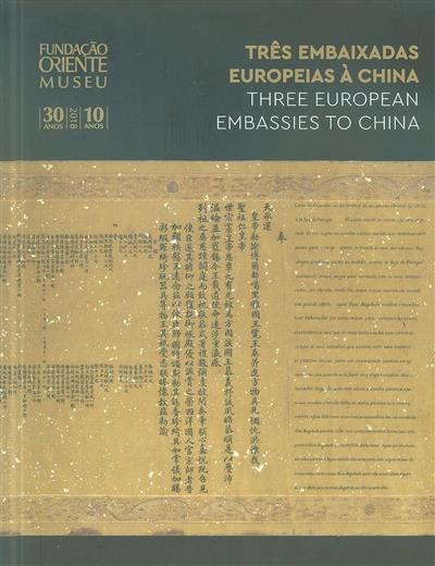 Três embaixadas Europeias à China (coord. Joana Belard da Fonseca, Maria Manuela d'Oliveira Martins)
