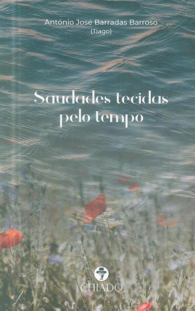 Saudades tecidas pelo tempo (António José Barradas Barroso)