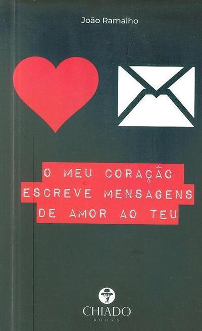O meu coração escreve mensagens de amor ao teu (João Ramalho)