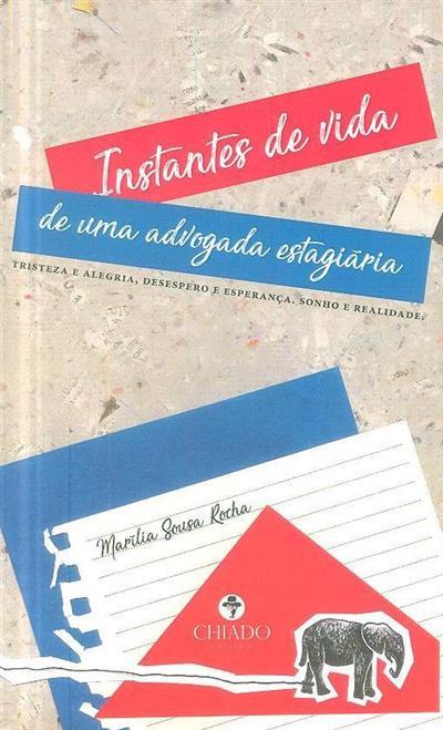 Instantes de vida de uma advogada estagiária (Marília Sousa Rocha)
