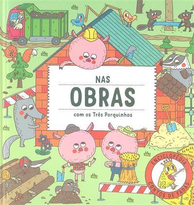 Nas obras com os três porquinhos (Stepánka Sekaninová)