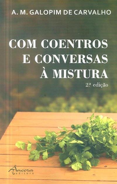 Com coentros e conversas à mistura (A. M. Galopim de Carvalho)