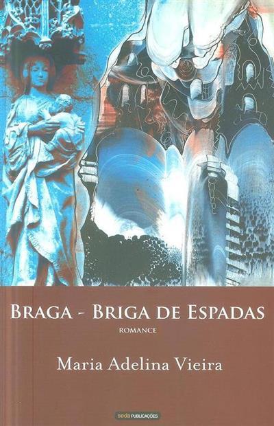 Braga, briga de espadas (Maria Adelina Vieira)