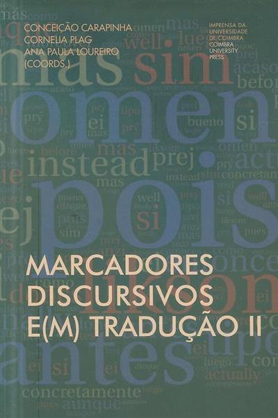Marcadores discursivos e(m) tradução II (coord. Conceição Carapinha, Cornelia Plag, Ana Paula Loureiro)