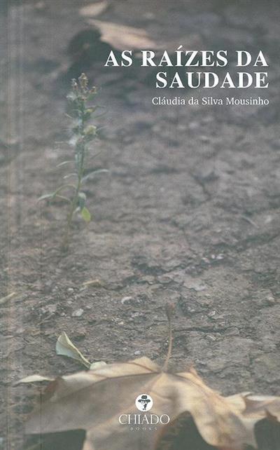 As raízes da saudade (Cláudia da Silva Mousinho)