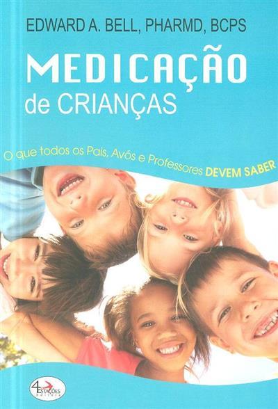 Medicação de crianças (Edward A. Bell)