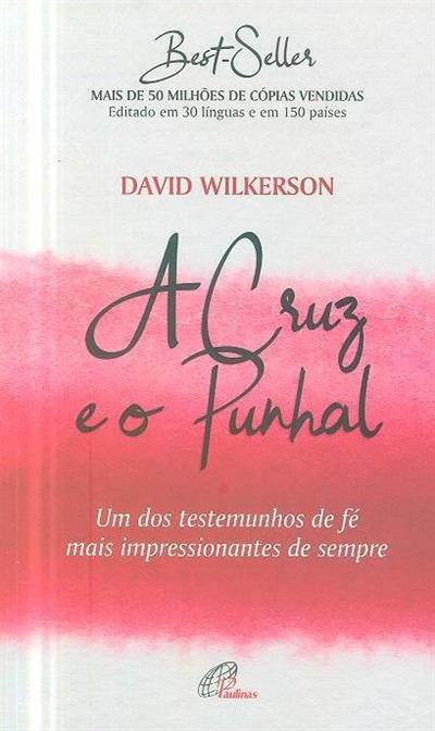 A cruz e o punhal (David Wilkerson)