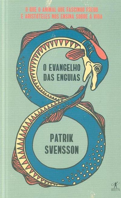 O evangelho das enguias (Patrick Svensson)