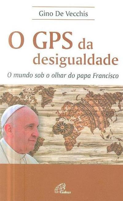 O GPS da desigualdade (Gino De Vecchis)