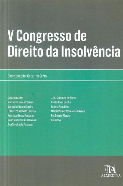 V Congresso de Direito da Insolvência (coord. Catarina Serra)