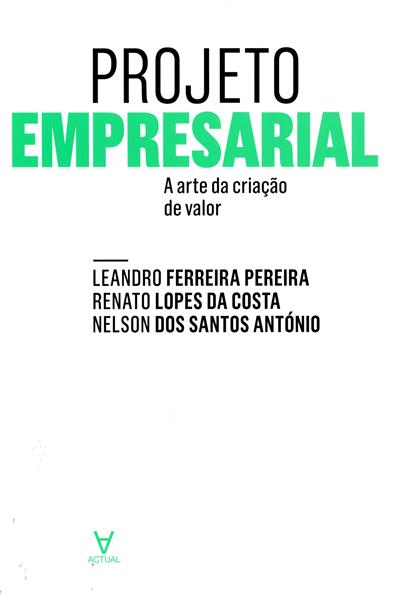 Projeto empresarial (Leandro Ferreira Pereira, Renato Lopes da Costa, Nelson dos Santos António)
