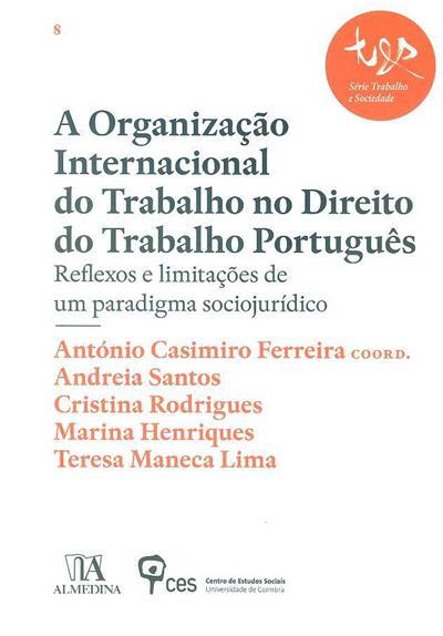 Organização internacional do trabalho no direito do trabalho português (coord. António Casimiro Ferreira)