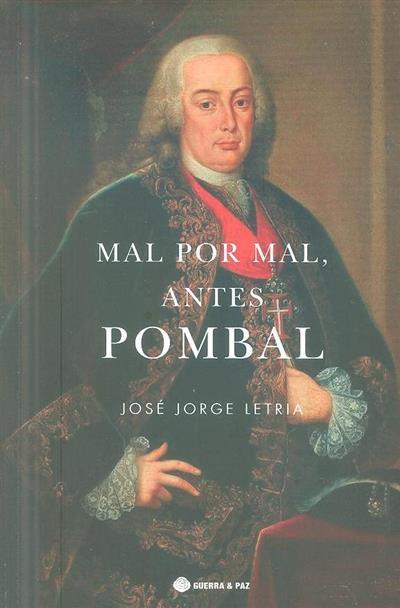 Mal por mal antes Pombal (José Jorge Letria)