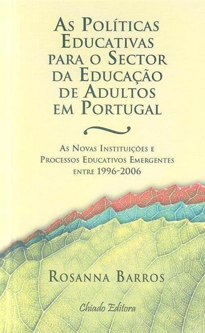 As políticas educativas para o sector da educação de adultos em portugal (Rosanna Barros)
