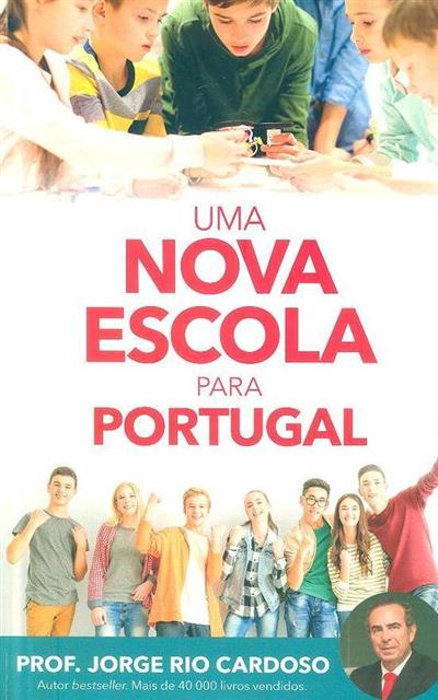 Uma escola nova para Portugal (Jorge Rio Cardoso)