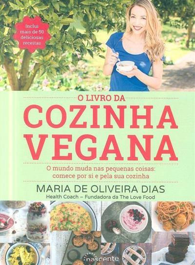 O livro da cozinha vegana (Maria de Oliveira Dias)