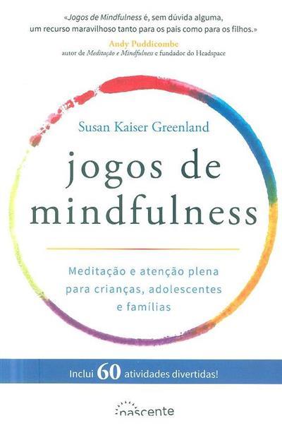 Jogos de mindfulness (Susan Kaiser Greenland)