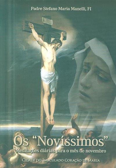 """Os """"Novíssimos"""" (Padre Stefano Maria Manelli, FI)"""