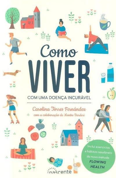 Como viver com uma doença incurável (Carolina Torres Fernández)